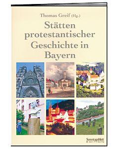 Stätten protestantischer Geschichte in Bayern